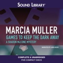 Games to Keep the Dark Away MP3 Audiobook