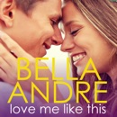 Love Me Like This: The Morrisons (Unabridged) MP3 Audiobook