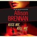 Kiss Me, Kill Me: A Novel of Suspense (Unabridged) MP3 Audiobook