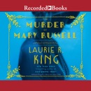 The Murder of Mary Russell: A novel of suspense featuring Mary Russell and Sherlock Holmes MP3 Audiobook