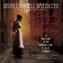 Terrible Typhoid Mary: A True Story of the Deadliest Cook in America MP3 Audiobook