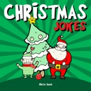 Christmas Jokes: Hilarious Holiday Jokes and Riddles for Kids (Unabridged) MP3 Audiobook