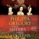 Three Sisters, Three Queens (Unabridged) MP3 Audiobook