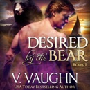 Desired by the Bear: BBW Werebear Shifter Romance: Book 1 (Unabridged) MP3 Audiobook