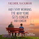 And Every Morning the Way Home Gets Longer and Longer (Unabridged) MP3 Audiobook