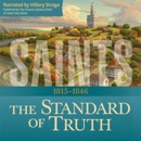 Saints: The Story of the Church of Jesus Christ in the Latter Days: The Standard of Truth: 1815–1846 (Unabridged) MP3 Audiobook