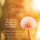 The Grateful Life: The Secret to Happiness and the Science of Contentment listen, audioBook reviews, mp3 download