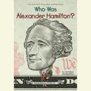 Who Was Alexander Hamilton? (Unabridged) MP3 Audiobook