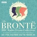 The Bronte BBC Radio Drama Collection: Seven Full-Cast Dramatisations (Original Recording) MP3 Audiobook