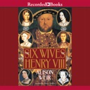 The Six Wives of Henry VIII MP3 Audiobook