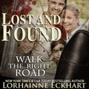 Lost and Found: Walk the Right Road, Book 2 (Unabridged) MP3 Audiobook