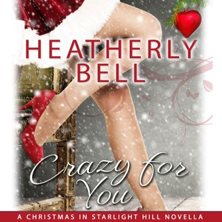 Crazy for You: Christmas in Starlight Hill (Unabridged) E-Book Download
