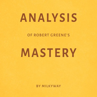 Analysis of Robert Greene's Mastery by Milkyway (Unabridged) E-Book Download