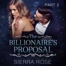 The Billionaire's Proposal - Part 2: Taming the Bad Boy Billionaire, Book 2 (Unabridged) MP3 Audiobook