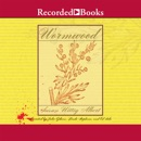 Wormwood: A China Bayles Mystery MP3 Audiobook
