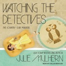 Watching the Detectives: The Country Club Murders MP3 Audiobook