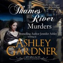 The Thames River Murders: Captain Lacey Regency Mysteries, Book 10 (Unabridged) MP3 Audiobook