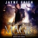 Dark Harvest Magic: Ella Grey, Book 2 MP3 Audiobook
