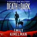 Death in the Dark: Sydney Rye, Book 2 (Unabridged) MP3 Audiobook