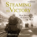 Steaming to Victory MP3 Audiobook