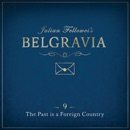 Julian Fellowes's Belgravia Episode 9 MP3 Audiobook