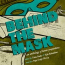 Behind the Mask: An Anthology of Heroic Proportions (Unabridged) MP3 Audiobook