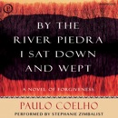 By the River Piedra I Sat Down and Wept: A Novel of Forgiveness (Unabridged) MP3 Audiobook