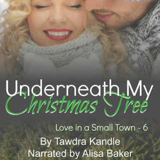 Underneath My Christmas Tree: Love in a Small Town, Book 6 (Unabridged) E-Book Download