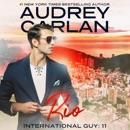 Rio: International Guy, Book 11 (Unabridged) MP3 Audiobook