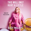 This Will Only Hurt a Little (Unabridged) MP3 Audiobook