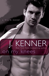 On My Knees: A Stark Novel (Unabridged) E-Book Download