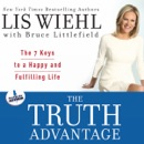 The Truth Advantage: The 7 Keys to a Happy and Fulfilling Life MP3 Audiobook