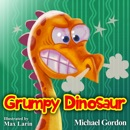 Grumpy Dinosaur (Unabridged) MP3 Audiobook