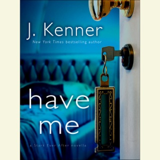 Have Me: A Stark Ever After Novella (Unabridged) E-Book Download
