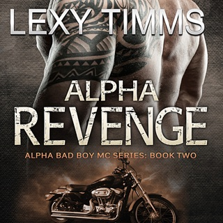 Alpha Revenge: Alpha Bad Boy Motorcycle Club Trilogy, Book 2 (Unabridged) E-Book Download