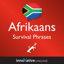Learn Afrikaans - Survival Phrases Afrikaans, Volume 1 (Unabridged) MP3 Audiobook