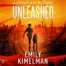Unleashed: A Sydney Rye Series, Book 1 (Unabridged) MP3 Audiobook