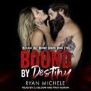 Bound by Destiny: Ravage MC Bound, Book 5 MP3 Audiobook