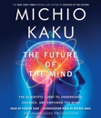 Download The Future of the Mind: The Scientific Quest to Understand, Enhance, and Empower the Mind (Unabridged) MP3