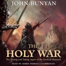 The Holy War: The Losing and Taking Again of the Town of Mansoul MP3 Audiobook
