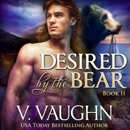Desired by the Bear Book 2: Werebear Romance (Unabridged) MP3 Audiobook