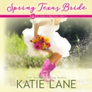 Spring Texas Bride: The Brides of Bliss Texas, Volume 1 (Unabridged) MP3 Audiobook