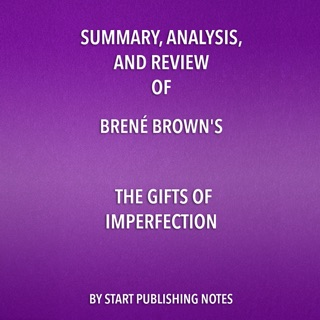 Summary, Analysis, and Review of Brené Brown's