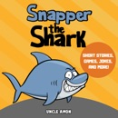 Snapper the Shark: Short Stories, Games, Jokes, and More! (Fun Time Series for Beginning Readers) (Unabridged) MP3 Audiobook