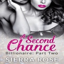 A Second Chance: Troubled Heart of the Billionaire, Book 2 (Unabridged) MP3 Audiobook
