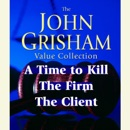 John Grisham Value Collection: A Time to Kill, The Firm, The Client (Abridged) MP3 Audiobook