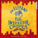 Ein Elefant für Inspector Chopra MP3 Audiobook