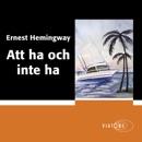 Att ha och inte ha [To Have and Have Not] (Unabridged) MP3 Audiobook