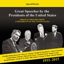 Great Speeches by the Presidents of the United States, 1937-2011: Original Speeches from 13 Presidents of the United States MP3 Audiobook