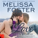 Thrill of Love: Love in Bloom: The Bradens at Peaceful Harbor, Book 6 (Unabridged) MP3 Audiobook